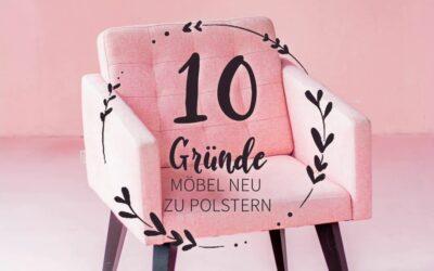10 Gründe Möbel neu polstern zu lassen